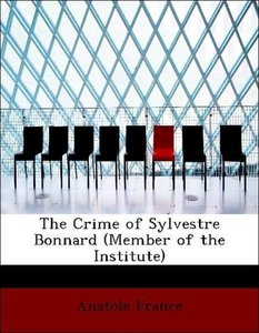 The Crime of Sylvestre Bonnard (Member of the Institute)