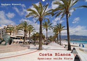 Costa Blanca - Spaniens weiße Küste (Wandkalender 2016 DIN A2 qu