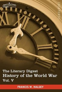 The Literary Digest History of the World War, Vol. V (in Ten Vol