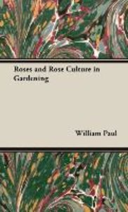 Roses and Rose Culture in Gardening