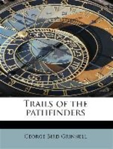 Trails of the pathfinders