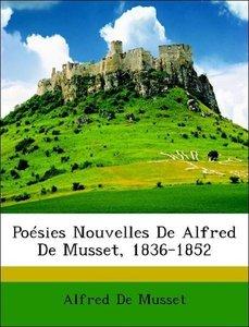 Poésies Nouvelles De Alfred De Musset, 1836-1852