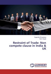 Restraint of Trade: Non compete clause in India & UK