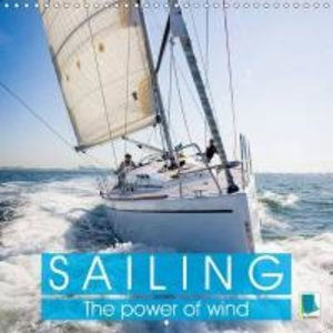 Sailing: The power of wind (Wall Calendar 2015 300 × 300 mm Squa