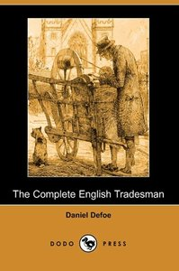 The Complete English Tradesman (Dodo Press)