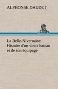 La Belle-Nivernaise: Histoire d'un vieux bateau et de son équipa