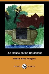 The House on the Borderland (Dodo Press)