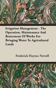 Irrigation Management - The Operation, Maintenance And Bettermen