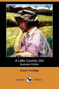 A Little Country Girl (Illustrated Edition) (Dodo Press)