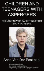 Children and Teenagers with Aspergers: The Journey of Parenting