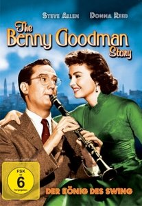 The Benny Goodman Story - The King of Swing