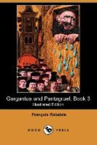 Gargantua and Pantagruel, Book 3 (Illustrated Edition) (Dodo Pre