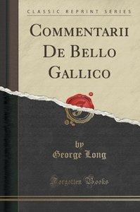 Commentarii De Bello Gallico (Classic Reprint)
