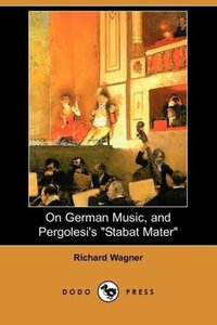 On German Music, and Pergolesi's Stabat Mater (Dodo Press)