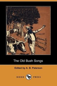 The Old Bush Songs (Dodo Press)