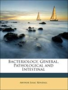 Bacteriology, General, Pathological and Intestinal