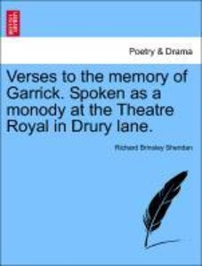 Verses to the memory of Garrick. Spoken as a monody at the Theat