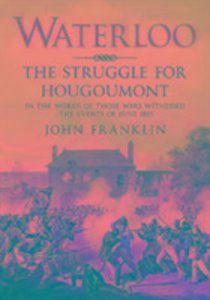 Waterloo - The Struggle for Hougoumont