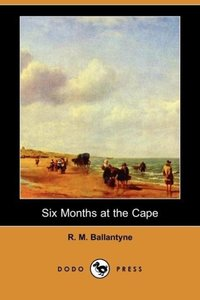 Six Months at the Cape