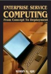 Enterprise Service Computing: From Concept to Deployment