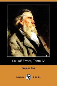 Le Juif Errant, Tome IV (Dodo Press)