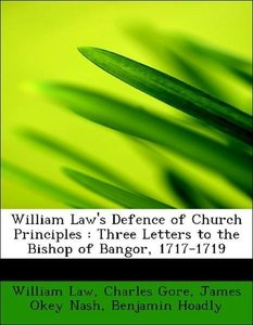 William Law's Defence of Church Principles : Three Letters to th