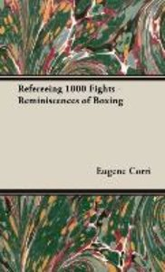 Refereeing 1000 Fights - Reminiscences of Boxing