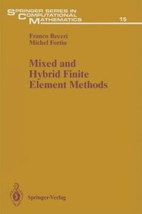 Mixed and Hybrid Finite Element Methods