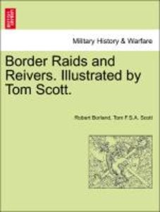 Border Raids and Reivers. Illustrated by Tom Scott.