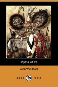 Myths of Ife (Dodo Press)