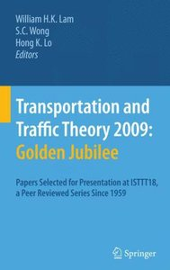 Transportation and Traffic Theory 2009: Golden Jubilee
