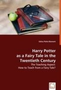 Harry Potter as a Fairy Tale in the Twentieth Century
