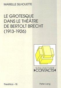 Le grotesque dans le théâtre de Bertolt Brecht (1913-1926)