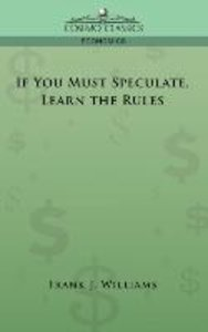 If You Must Speculate, Learn the Rules