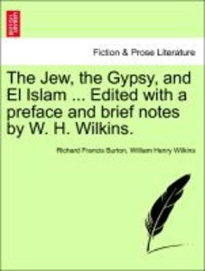 The Jew, the Gypsy, and El Islam ... Edited with a preface and b