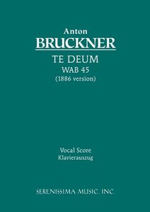 Te Deum, Wab 45 (1886 Version) - Vocal Score