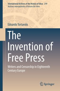 The Invention of Free Press: Writers and Censorship in Eighteent