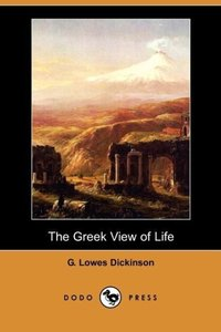 The Greek View of Life (Dodo Press)