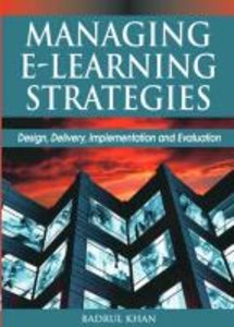 Managing E-Learning Strategies: Design, Delivery, Implementation