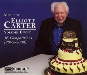 Music of Elliott Carter,Vol.8 (2002-2009)