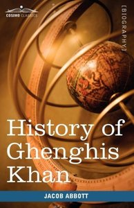 History of Ghenghis Khan