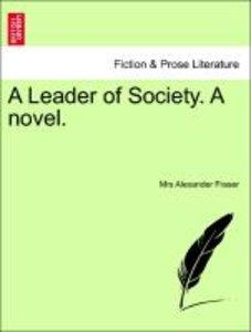 A Leader of Society. A novel, vol. III