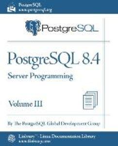 PostgreSQL 8.4 Official Documentation - Volume III. Server Progr