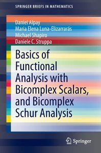 Basics of Functional Analysis with Bicomplex Scalars, and Bicomp