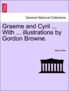 Graeme and Cyril ... With ... illustrations by Gordon Browne.