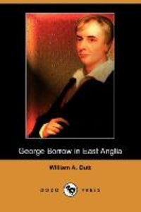 George Borrow in East Anglia (Dodo Press)