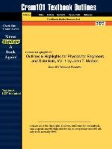Outlines & Highlights for Physics for Engineers and Scientists b