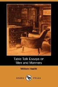 Table Talk Essays on Men and Manners