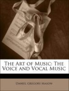 The Art of Music: The Voice and Vocal Music