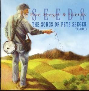 Seeds:-The Songs Of Pete Seeger Vol.3